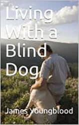 Living with a blind dog.